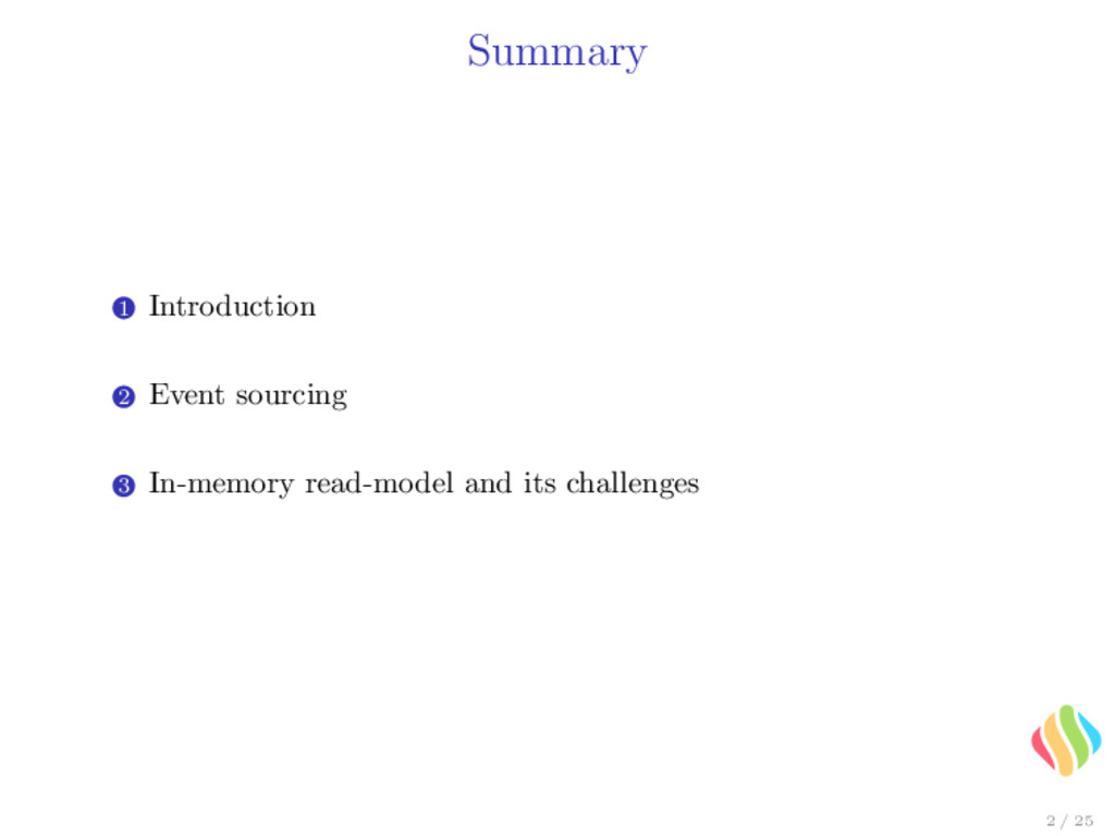 Summary 1 Introduction 2 Event sourcing 3 In-me...