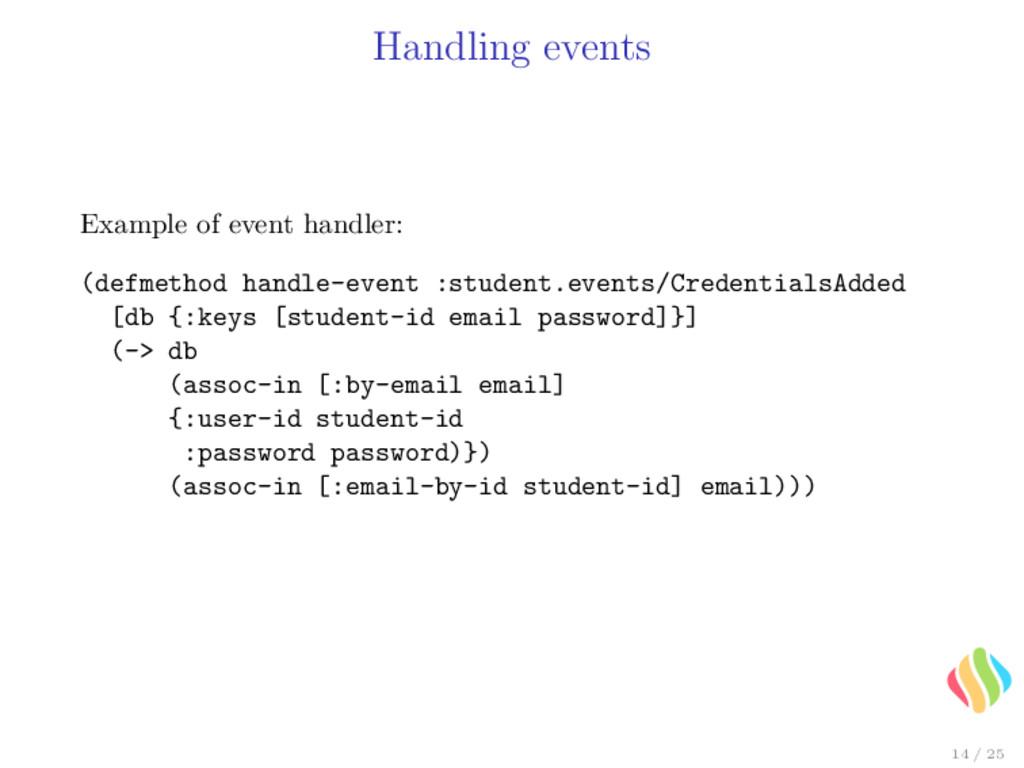 Handling events Example of event handler: (defm...