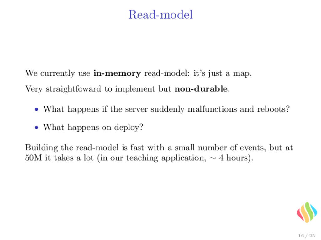 Read-model We currently use in-memory read-mode...
