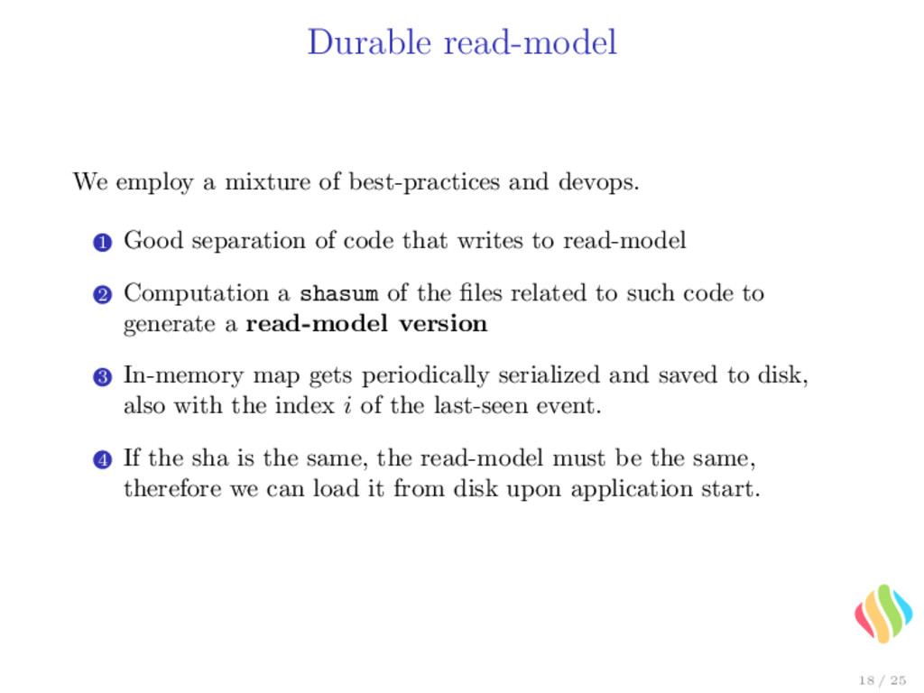 Durable read-model We employ a mixture of best-...