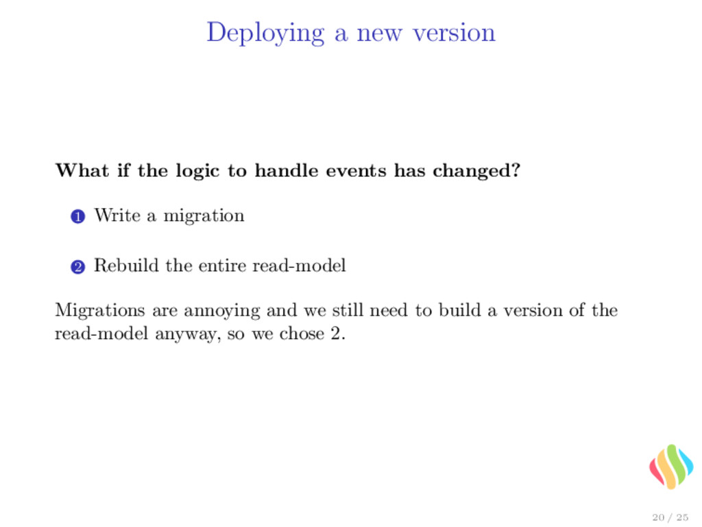 Deploying a new version What if the logic to ha...