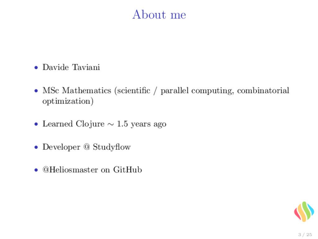 About me • Davide Taviani • MSc Mathematics (sc...