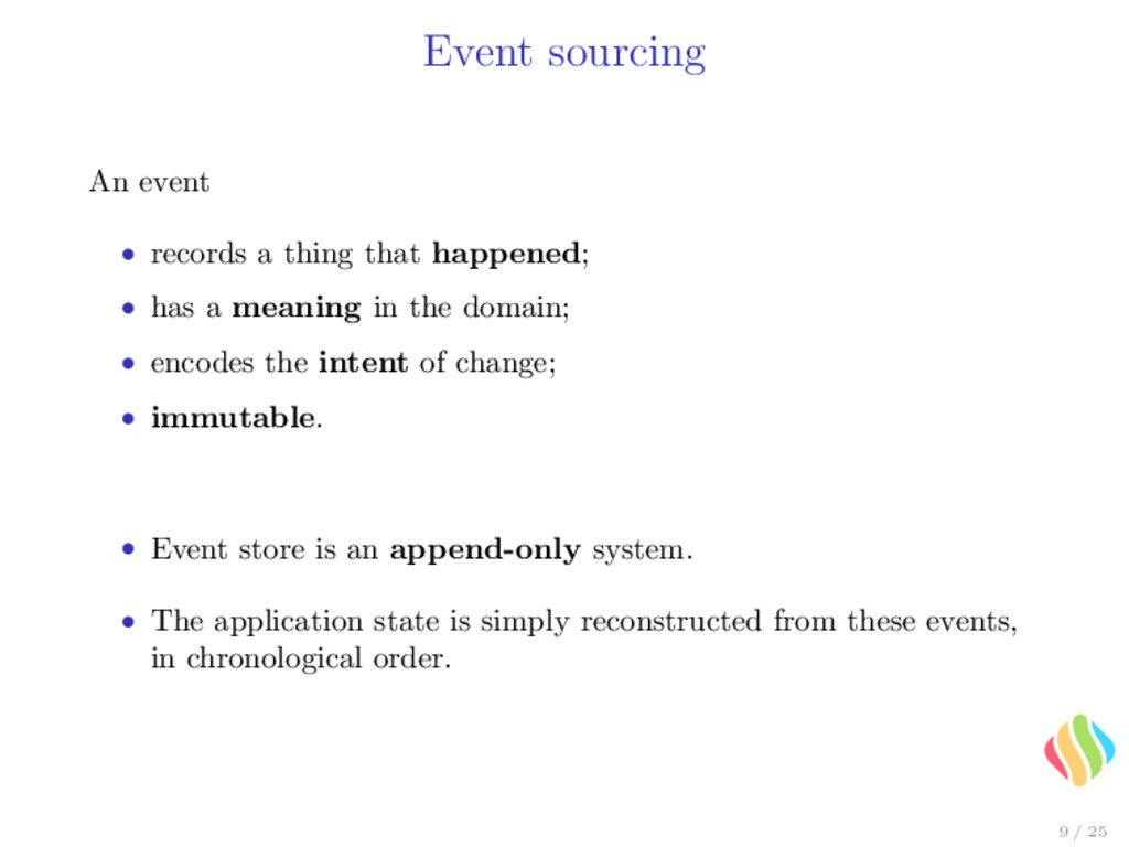 Event sourcing An event • records a thing that ...