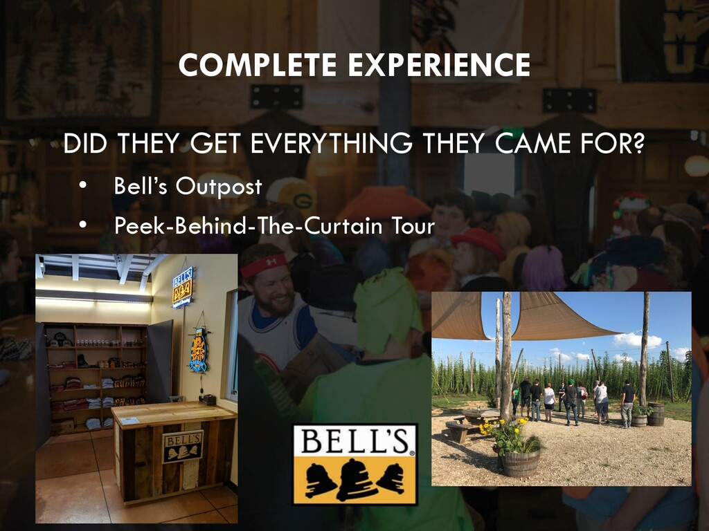 COMPLETE EXPERIENCE DID THEY GET EVERYTHING THE...