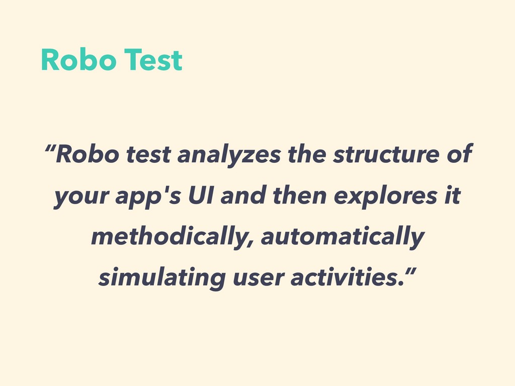 "Robo Test ""Robo test analyzes the structure of ..."