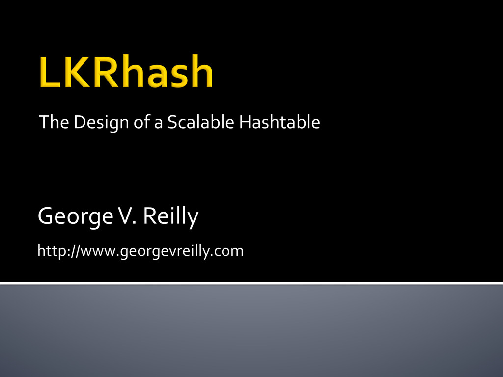 The Design of a Scalable Hashtab...