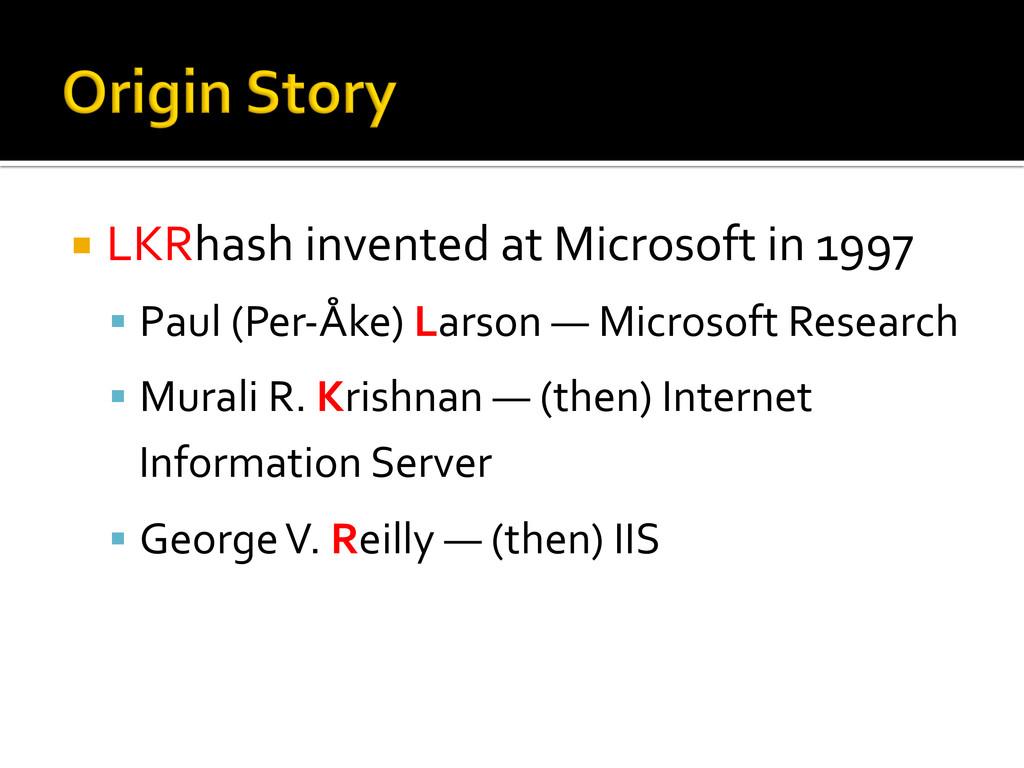 ¡ LKRhash invented at Microsoft i...