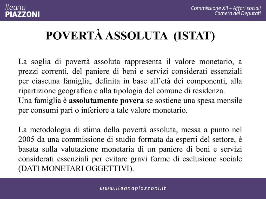 POVERTÀ ASSOLUTA (ISTAT) La soglia di povertà a...