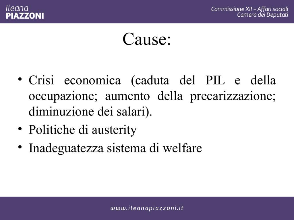 Cause: • Crisi economica (caduta del PIL e dell...