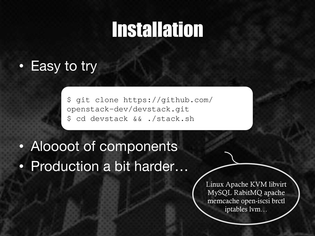 Installation • Easy to try • Aloooot of comp...