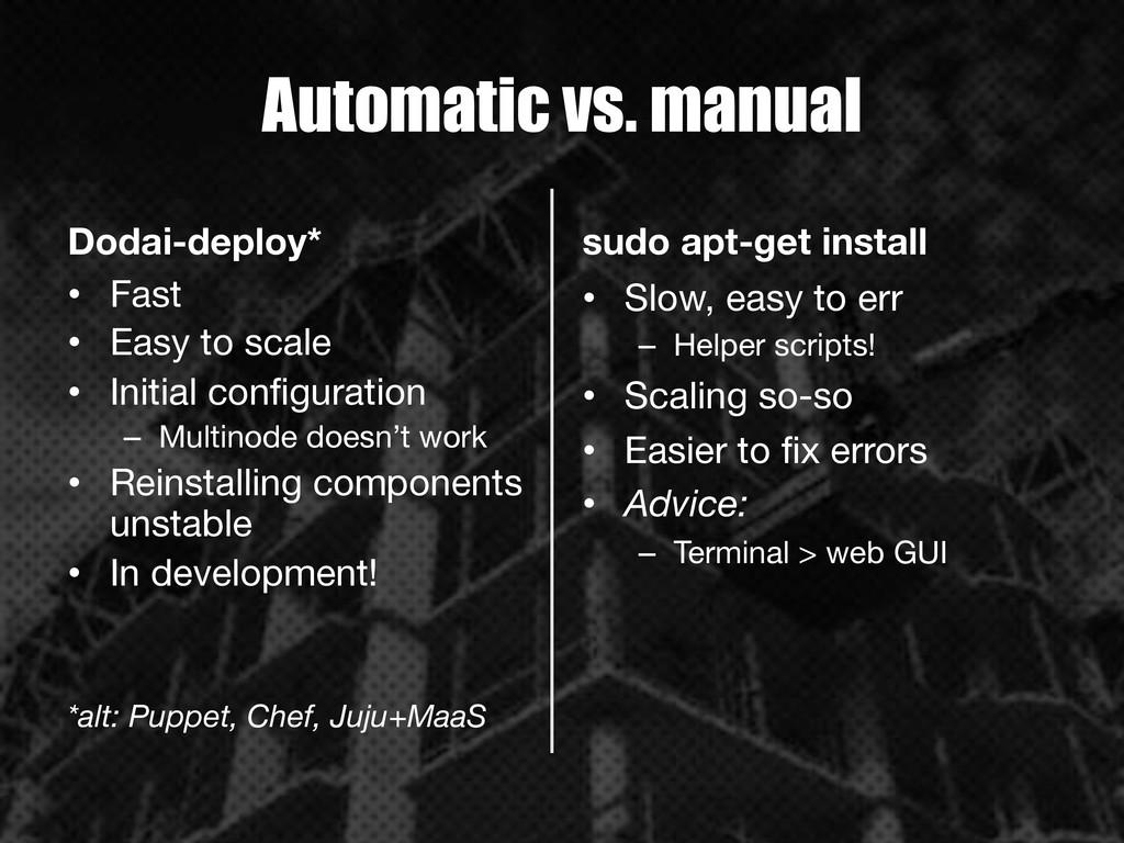 Automatic vs. manual Dodai-deploy* • Fast •...
