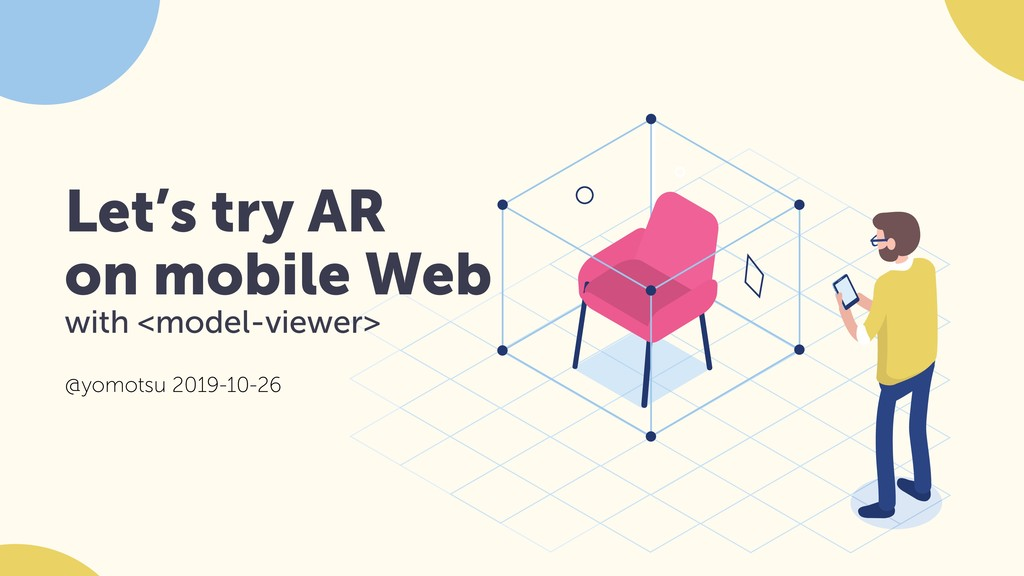 Let's try AR on mobile Web with <model-viewer>...