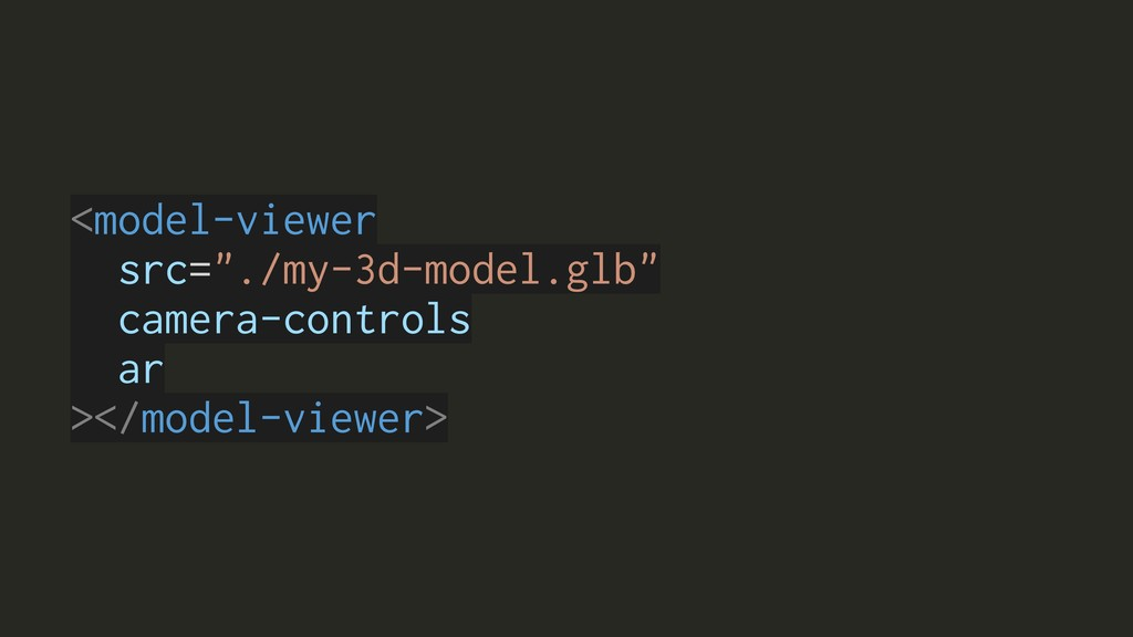 "<model-viewer src=""./my-3d-model.glb"" camera-co..."