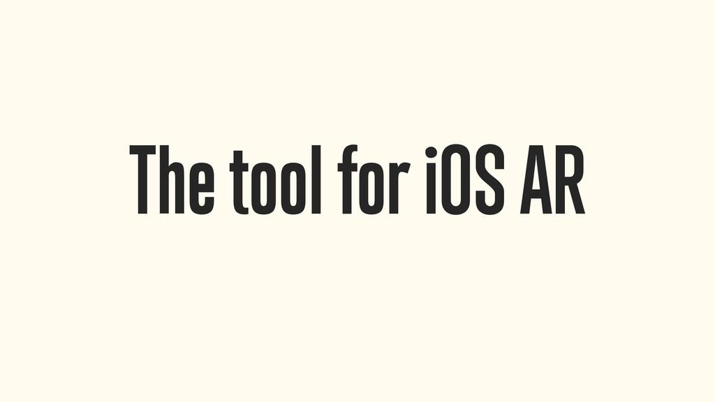 The tool for iOS AR