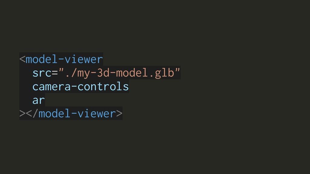 """></model-viewer> <model-viewer src=""""./my-3d-mod..."""