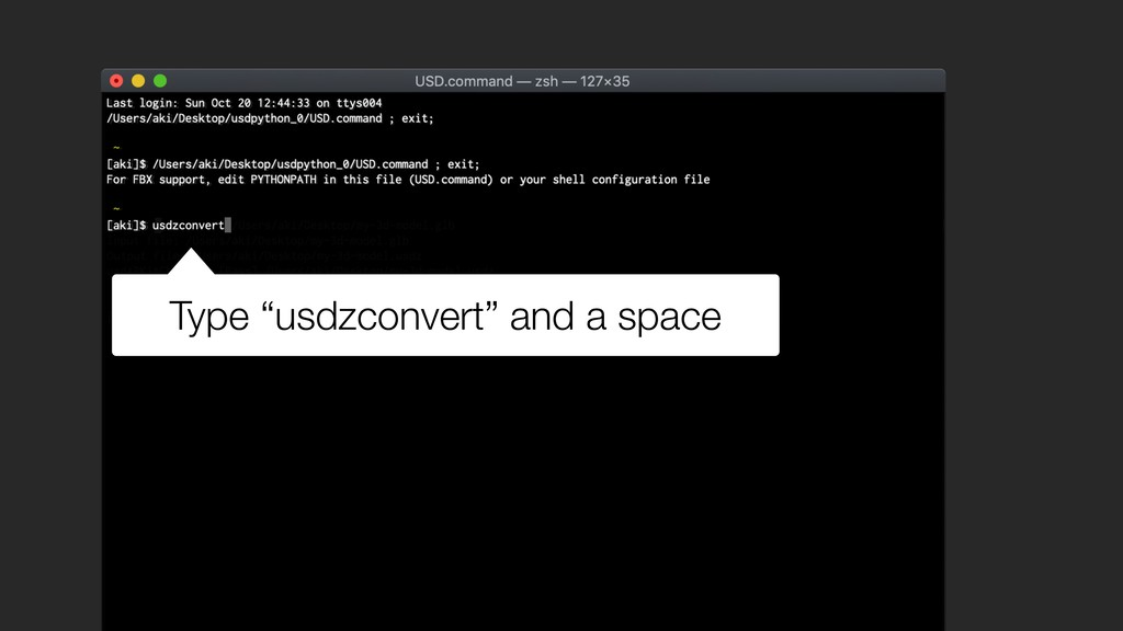 """Type """"usdzconvert"""" and a space"""