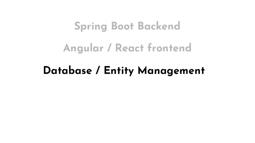 Database / Entity Management Angular / React fr...