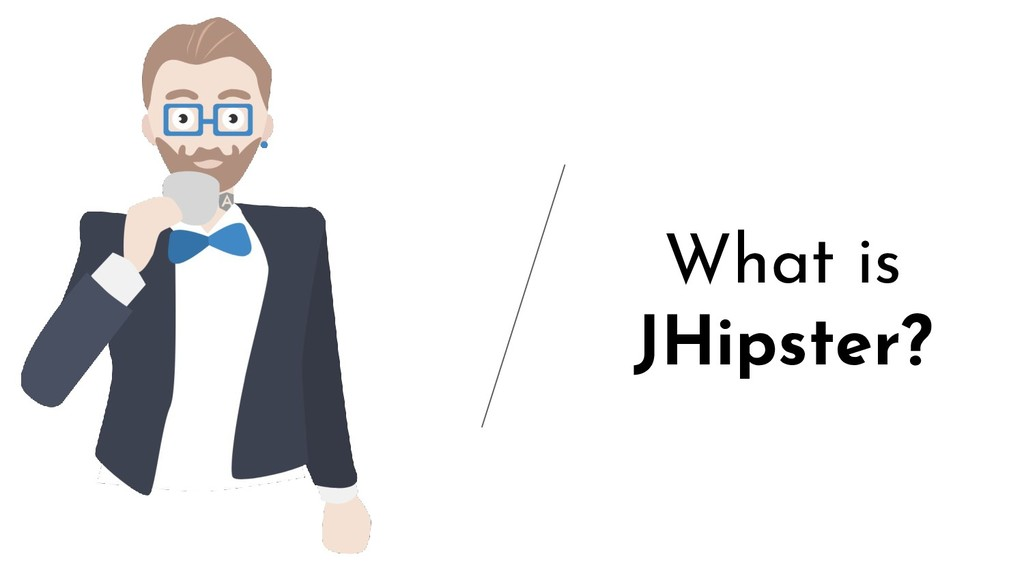 What is JHipster?