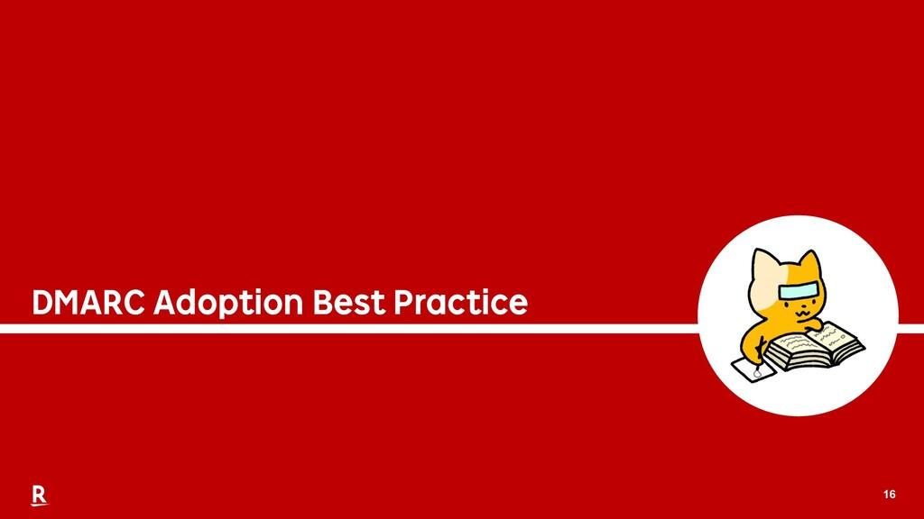 16 DMARC Adoption Best Practice
