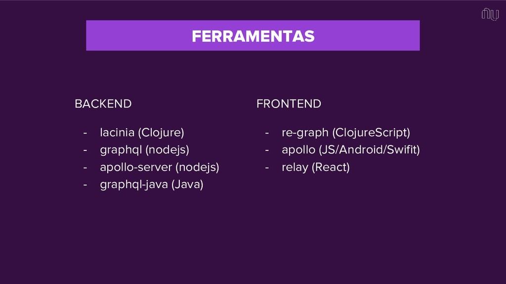 FERRAMENTAS BACKEND - lacinia (Clojure) - graph...