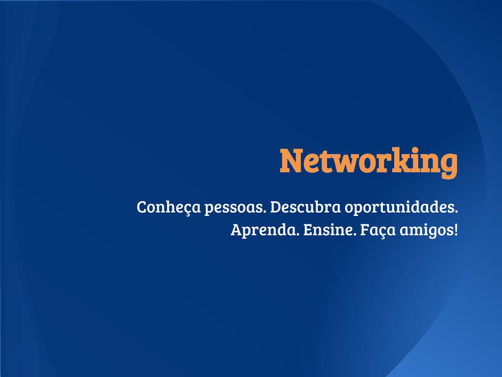 Networking Conheça pessoas. Descubra oportunida...