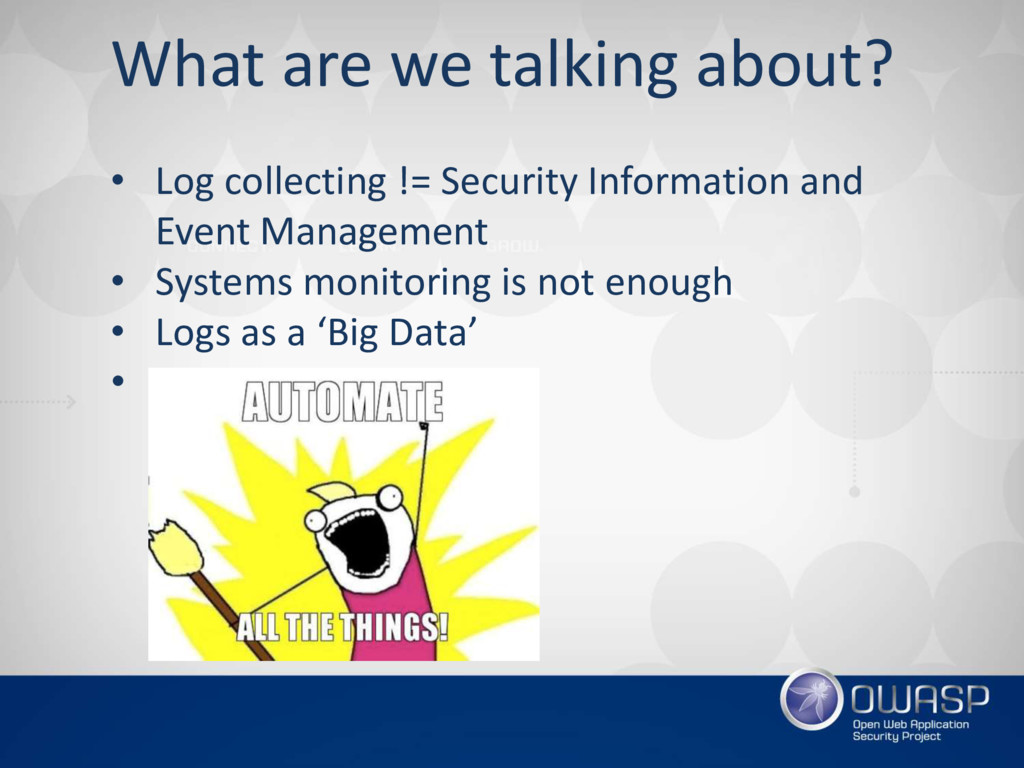 What are we talking about? • Log collecting != ...