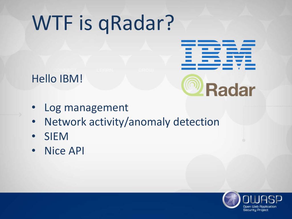 WTF is qRadar? Hello IBM! • Log management • Ne...