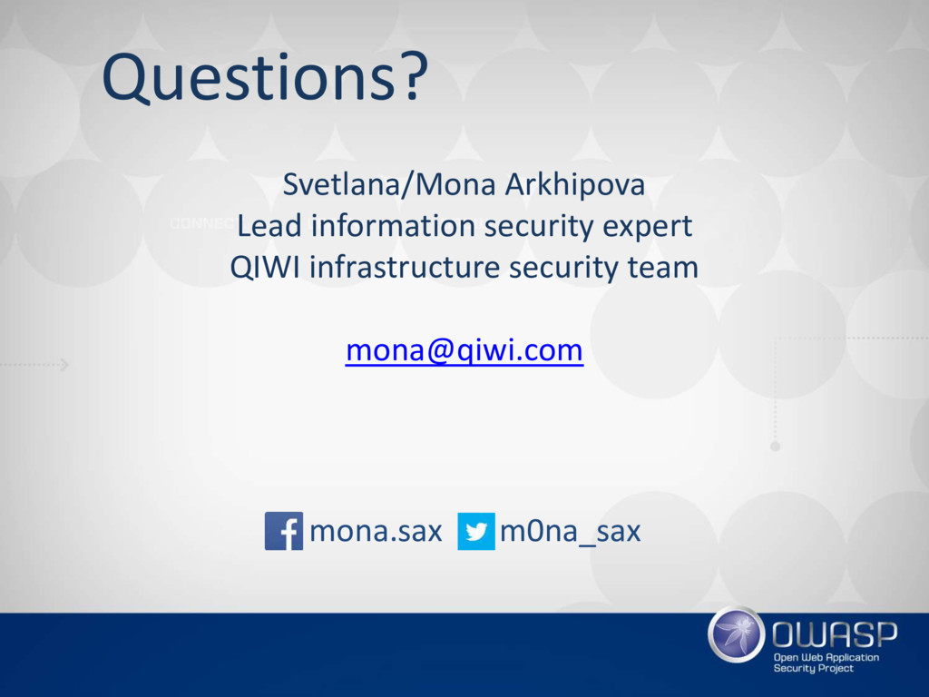 Questions? Svetlana/Mona Arkhipova Lead informa...