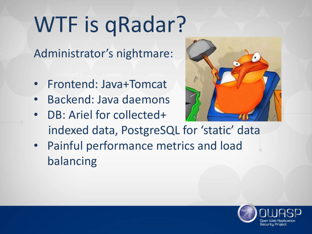WTF is qRadar? Administrator's nightmare: • Fro...