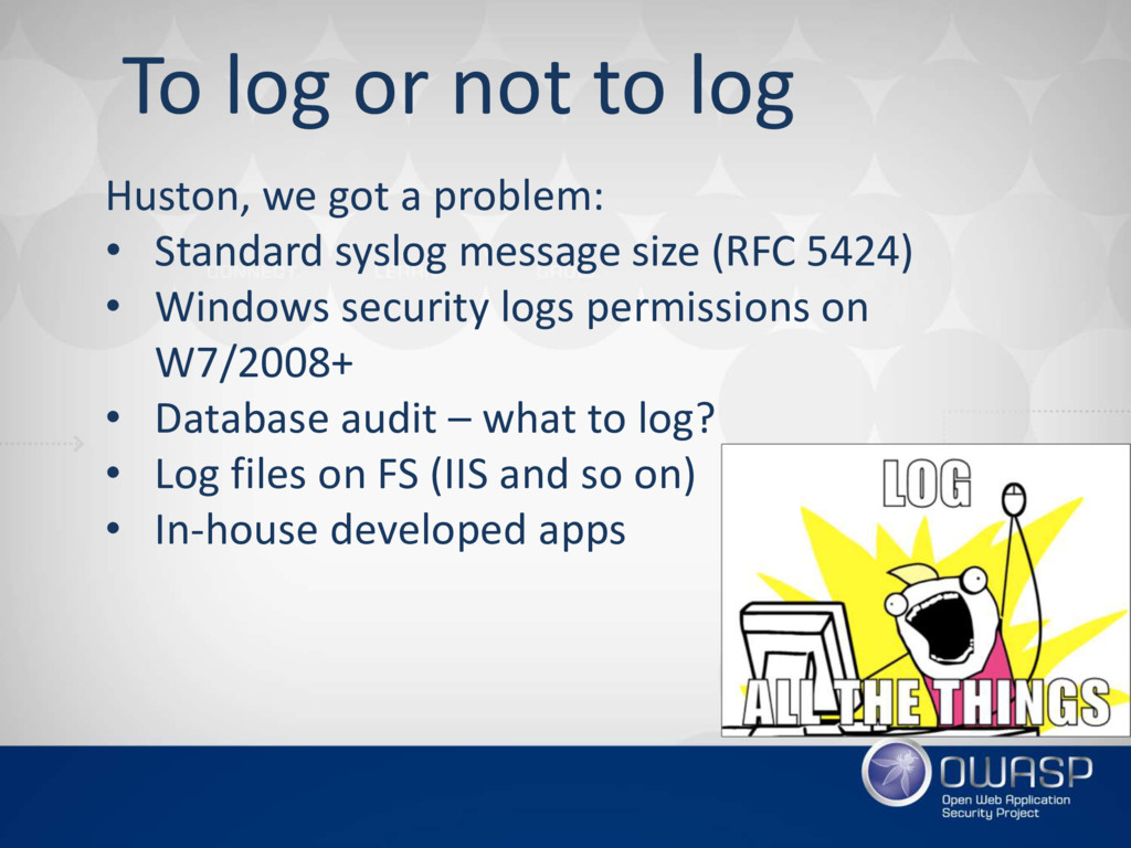 To log or not to log Huston, we got a problem: ...