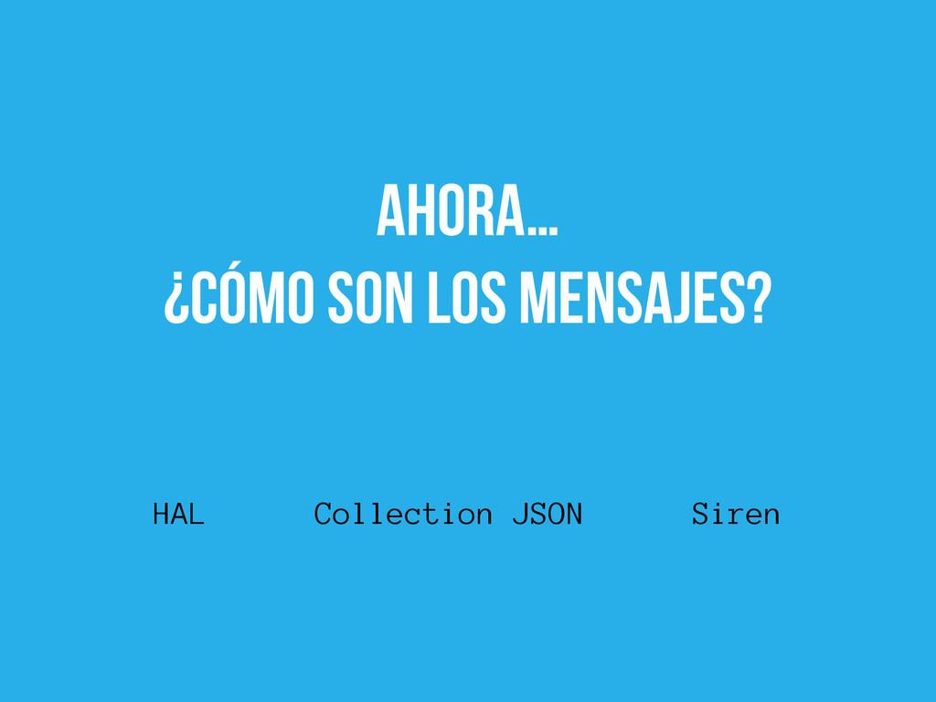 ahora… ¿cómo son los mensajes? HAL Collection J...