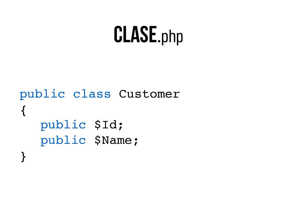 clase.php public class Customer { public $Id; p...