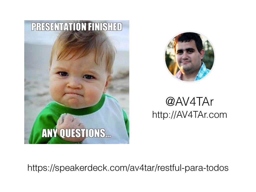@AV4TAr http://AV4TAr.com https://speakerdeck.c...