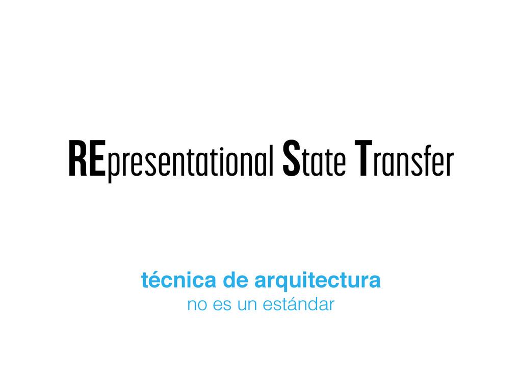 REpresentational State transfer técnica de arqu...