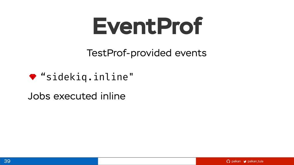 """palkan_tula palkan EventProf 39 """"sidekiq.inline..."""