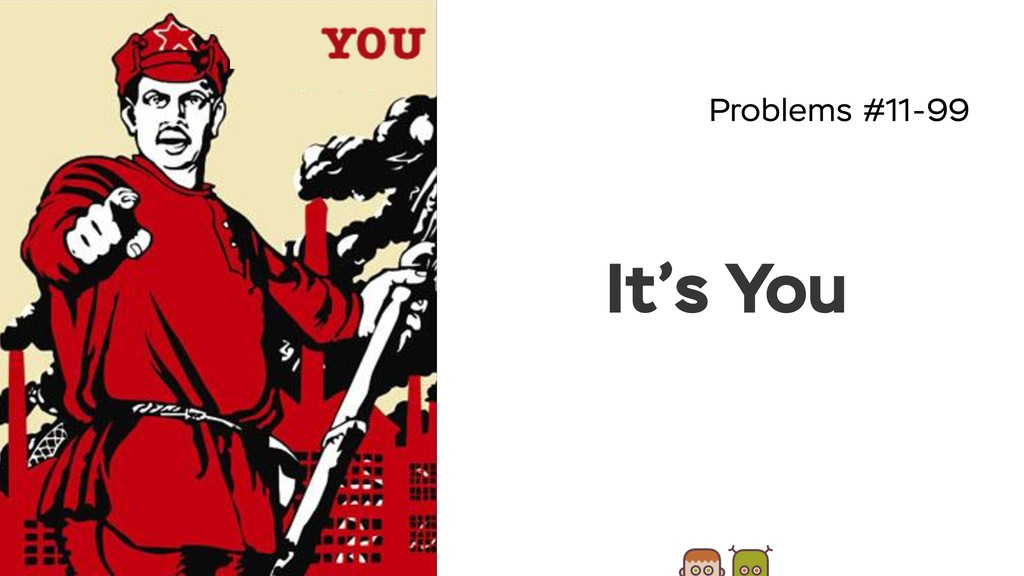 Problems #11-99 It's You