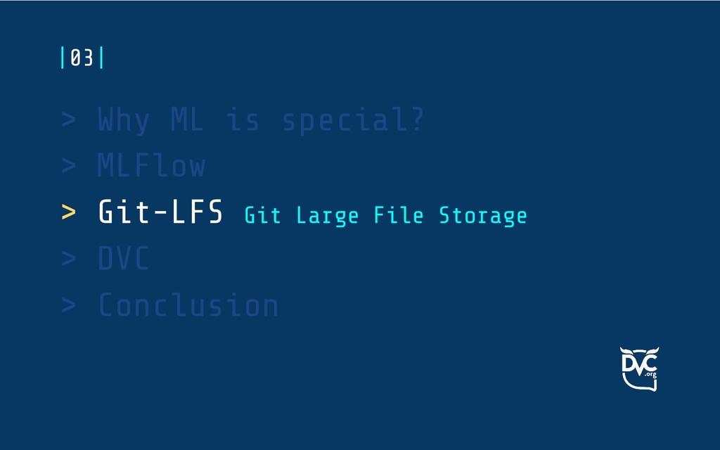 > Why ML is special? > MLFlow > Git-LFS Git Lar...