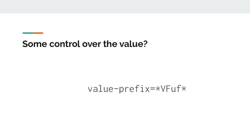 Some control over the value? value-prefix=*VFuf*