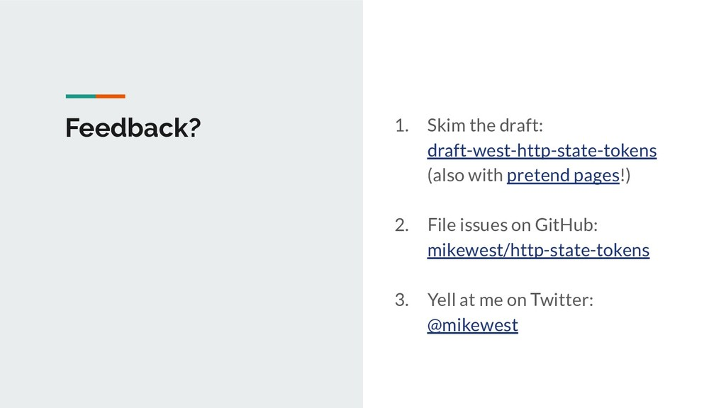 Feedback? 1. Skim the draft: draft-west-http-st...
