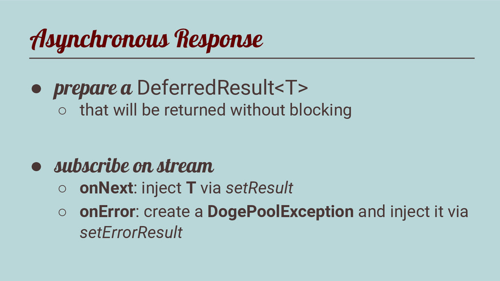 Asynchronous Response ● prepare a DeferredResul...