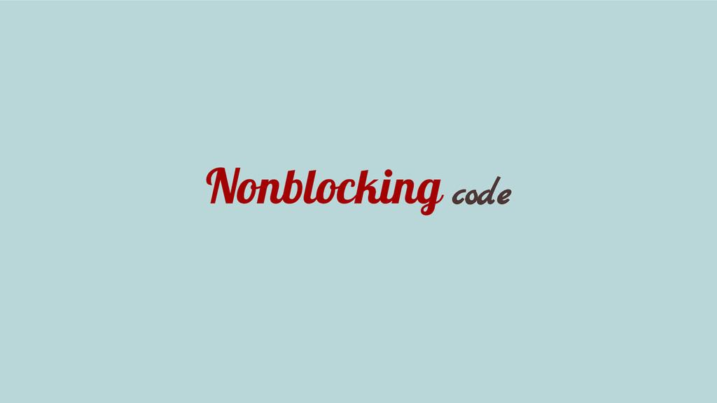 Nonblocking code