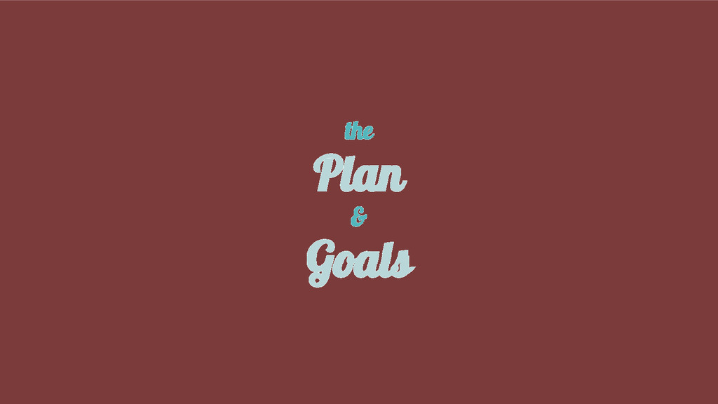 the Plan & Goals