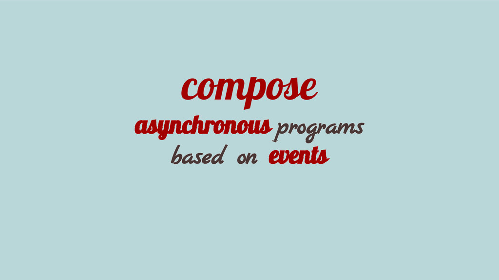 compose asynchronous programs based on events