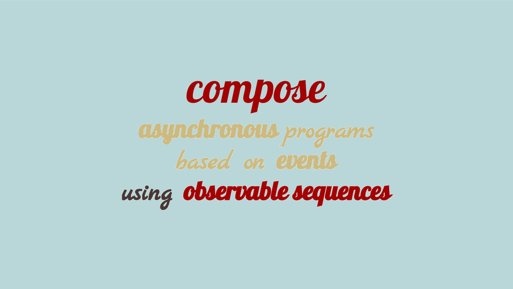 compose asynchronous programs based on events u...