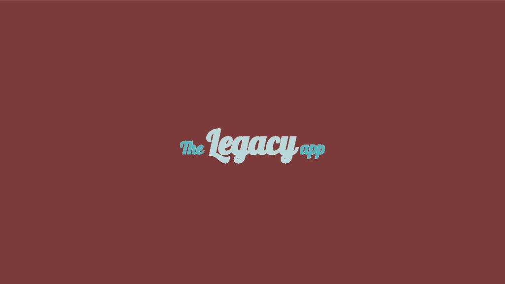 The Legacy app