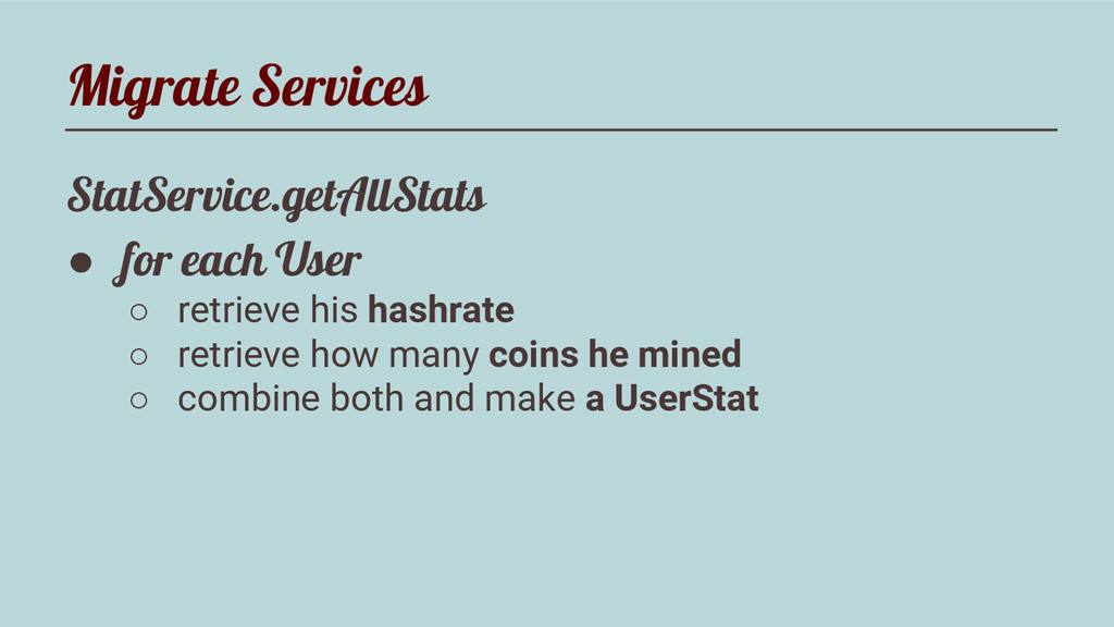 Migrate Services StatService.getAllStats ● for ...