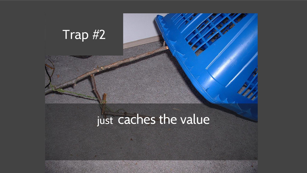 just caches the value Trap #2