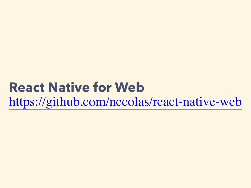 React Native for Web https://github.com/necolas...