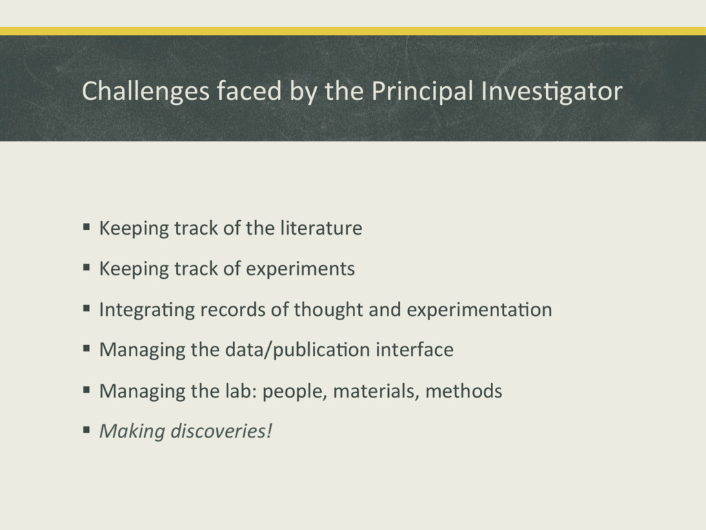 Challenges'faced'by'the'Principal'Inves4gator' ...