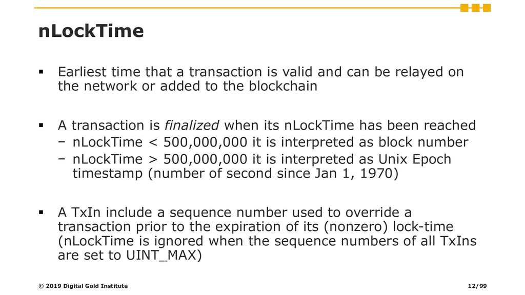 nLockTime ▪ Earliest time that a transaction is...